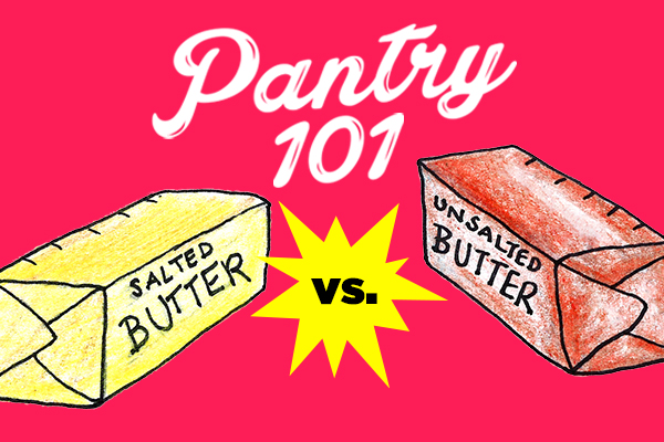 Pantry 101 salted butter vs. unsalted butter