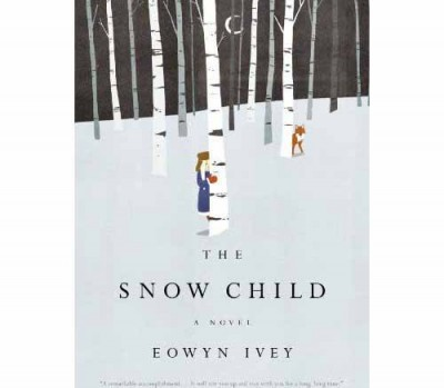 The Snow Child, Eowyn Ivey