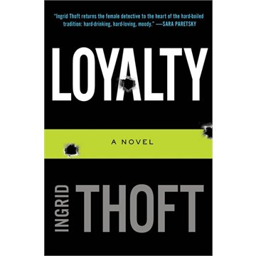 Loyalty by Ingrid Thoft book coover