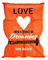 Book review: Love wih a Chance of Drowning by Torre Deroche
