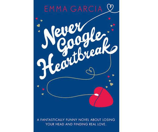 Never-Google-Heartbreak by Emma Garcia book cover
