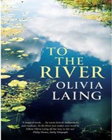Book review: To the River by Olivia Laing