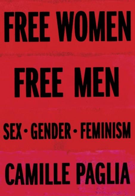Camille Paglia: free women free men