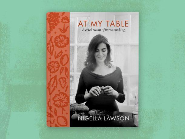 Nigella Lawson's new cookbook At My Table