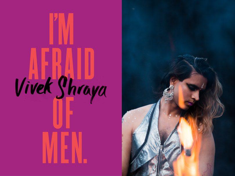 Vivek Shraya I'm Afraid of Men