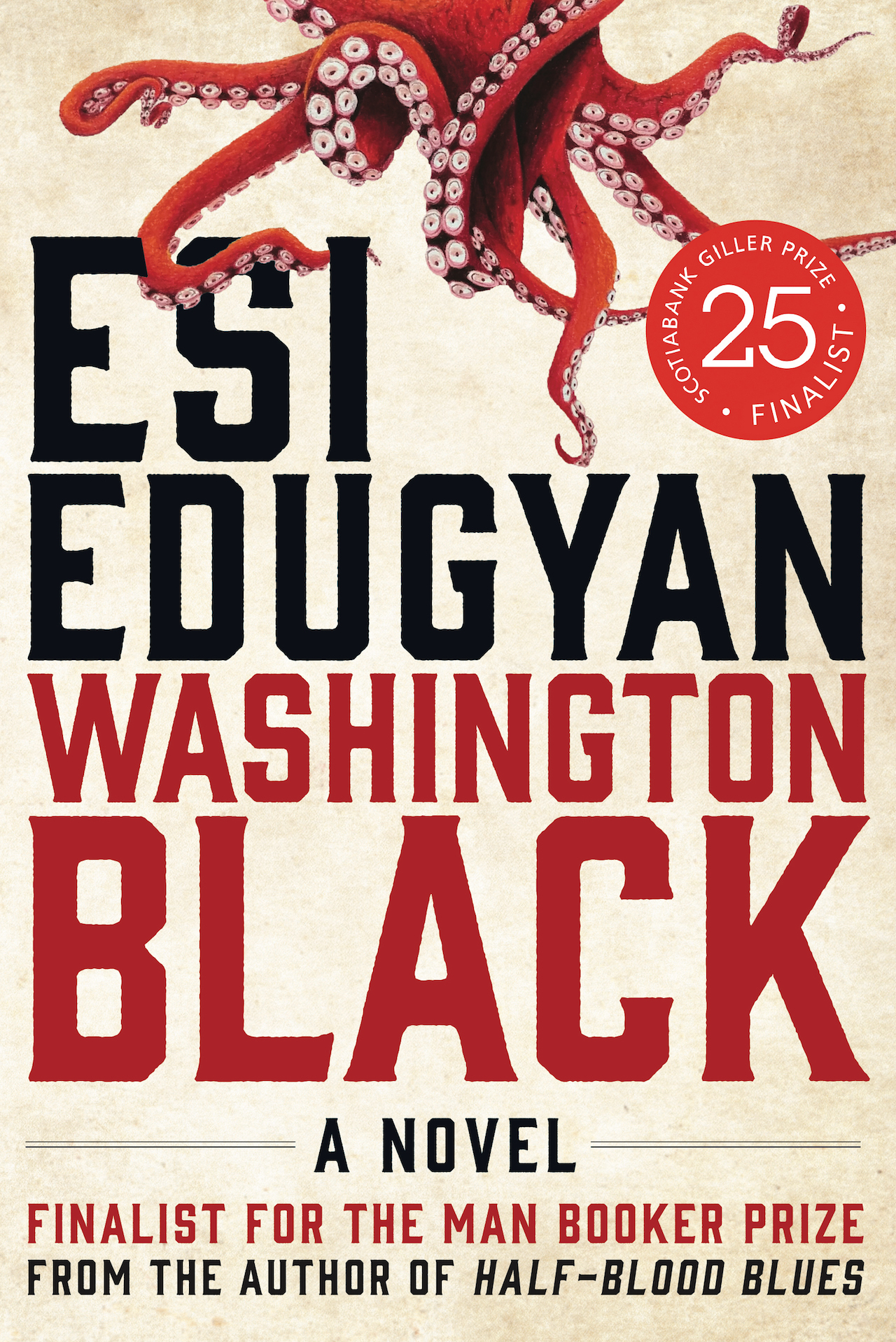 Washington Black by Esi Edugyan cover image features black and red writing with an octopus in the background